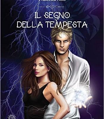 Il segno della tempesta di Francesca Noto | In libreria dal 4 aprile