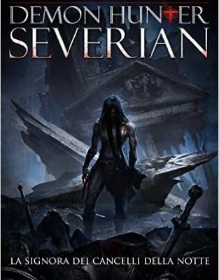 """Recensione di """"Demon Hunter Severian – La signora dei cancelli della notte"""" di Giovanni Anastasi"""