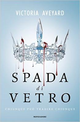 Spada di vetro di Victoria Aveyard | In libreria dal 17 maggio (13 maggio per l'Ebook)