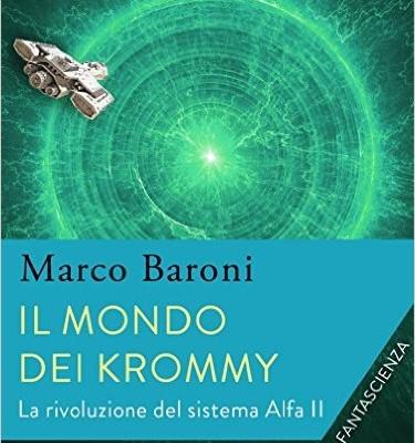 Il mondo dei Krommy.: La rivoluzione del sistema Alfa II di Marco Baroni | Disponibile dal 24 Maggio