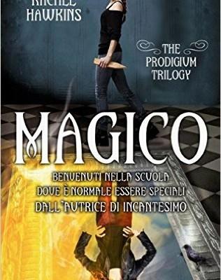 Magico (The Prodigium Series Vol. 4) di Rachel Hawkins | Disponibile dal 26 maggio