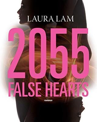2055. False Hearts di Laura Lam | In libreria dal 29 giugno