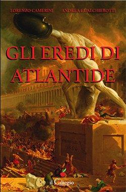 """Recensione """"Gli eredi di Atlantide"""" di L. Camerini e A. Gualchierotti"""
