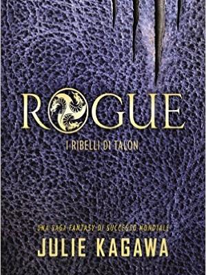 Rogue – i Ribelli di Talon di Julie Kagawa | Disponibile in libreria dal 9 giugno