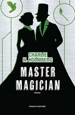 Master Magician – Charlie N. Holmberg | In libreria il 13 Luglio