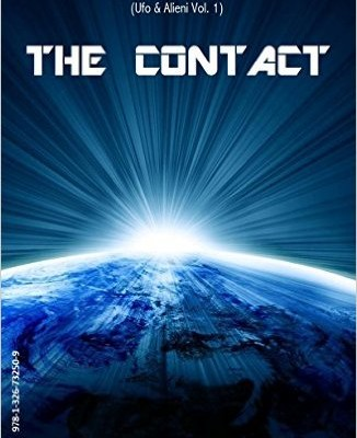 The Contact (Beyond the Skies (Ufo & Alieni) Vol. 1) di Adler James Stark | In ebook dal 21 luglio