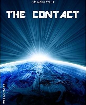 The Contact (Beyond the Skies (Ufo & Alieni) Vol. 1) di Adler James Stark | In ebook dal 21 luglio