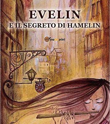 Evelin e il segreto di Hamelin di Emanuele Montinaro | Disponibile in libreria dal 31 luglio