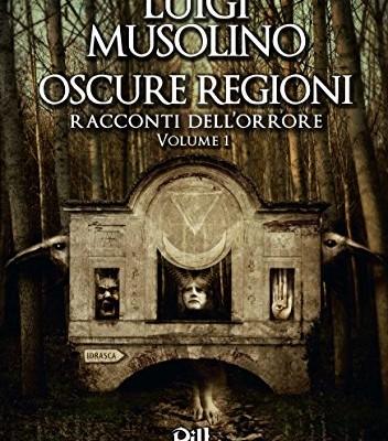 "Recensione di ""Oscure regioni – volume 1"" di Luigi Musolino"