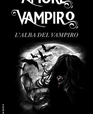 L'alba del Vampiro di Adler James Stark | Disponibile in Ebook dal 18 agosto