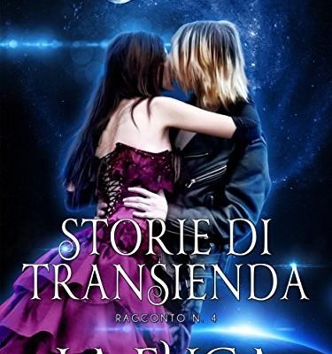 Storie di Transienda, racconto n.4 La Fuga di Maria Thea Chiodino | Dal 3 Agosto in Ebook