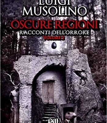 "Recensione di ""Oscure regioni – volume 2"" di Luigi Musolino"