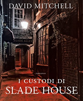 I custodi di Slade house di David Mitchell | Disponibile in libreria dal 6 settembre