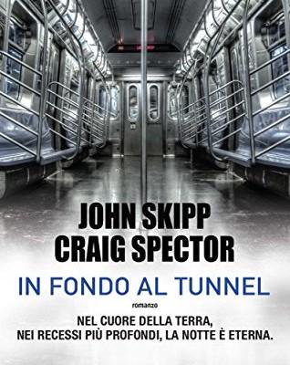 In fondo al tunnel di John Skipp e Craig Spector | Disponibile in libreria dal 25 Agosto