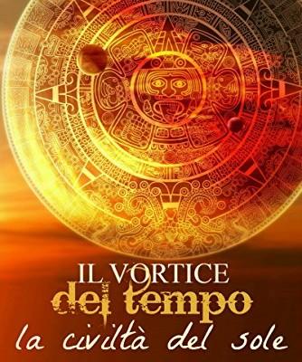 Il Vortice del Tempo: La Civiltà del Sole di Nicolò Marino | In ebook dal 29 Luglio