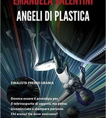 Angeli di plastica di Emanuela Valentini | Disponibile dal 29 settembre in libreria