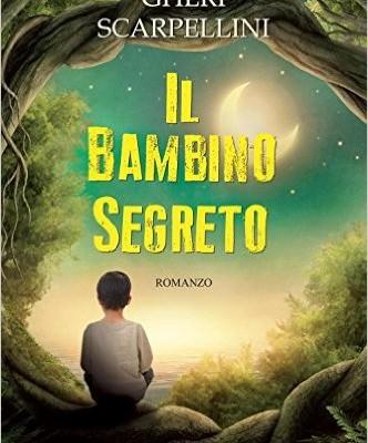 Il bambino segreto di Gheri Scarpellini | Disponibile in libreria dal 22 settembre