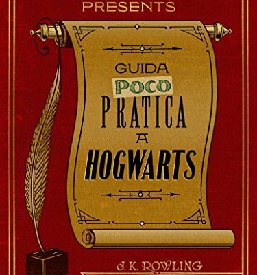 Recensione – Guida (poco) pratica a Hogwarts (Pottermore Presents) di J. K. Rowling