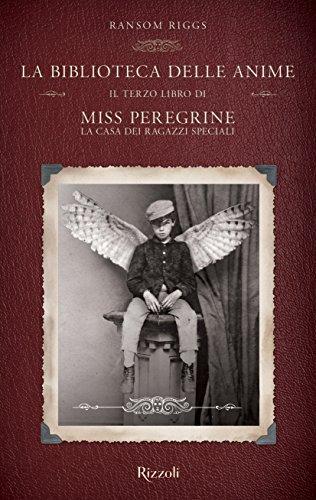 La biblioteca delle anime: Il terzo libro di Miss Peregrine. La casa dei ragazzi speciali - Lande Incantate