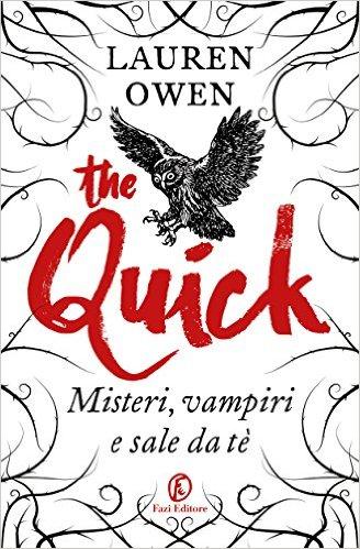The quick. Misteri, vampiri e sale da tè - Lande Incantate