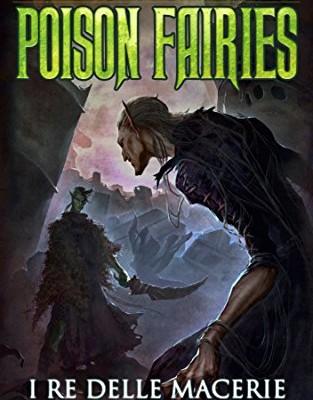 "Recensione ""Poison Fairies II – I re delle macerie"" di Luca Tarenzi"