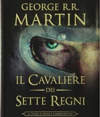 Il Cavaliere dei Sette Regni (edizione illustrata) di George R.R. Martin | Disponibile dal 18 ottobre