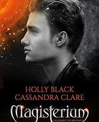 Magisterium – 3. La chiave di bronzo di Cassandra Clare e Holly Black | Disponibile in libreria dal 25 ottobre