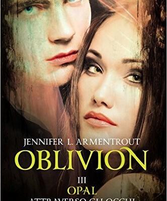 Oblivion III. Opal attraverso gli occhi di Daemon (Lux Vol. 8) di Jennifer L. Armentrout | Disponibile in libreria dal 26 ottobre