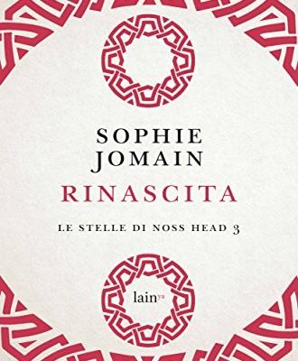 Rinascita: Le stelle di Noss Head 3 di Sophie Jomain | Disponibile in libreria dal 27 ottobre