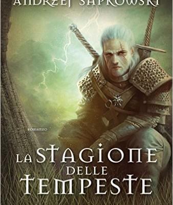 La stagione delle tempeste di Andrzej Sapkowski | Disponibile dal 20 ottobre in libreria