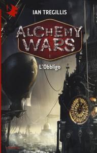 alchemy-wars-1-obbligo-ian-tregillis - Lande Incantate