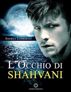 Occhio di Shahvan - Andrea Lombardo - Lande Incantate