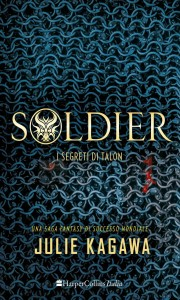 soldier-i-segreti-di-talon-julie-kagawa - Lande Incantate