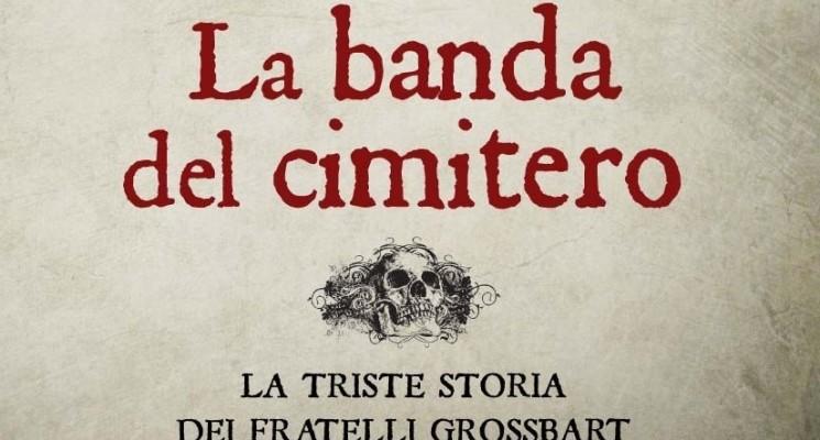 Recensione – La banda del cimitero – La triste storia dei fratelli Grossbart di Jesse Bullington