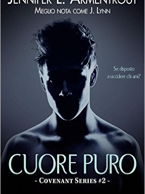 Cuore puro. Covenant series di Jennifer L. Armentrout | Disponibile in libreria dal 24 novembre