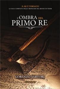 lombra-del-primo-re-lorenzo-sartori - Lande Incantate