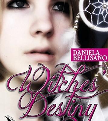 Witches' destiny di Daniela Bellisano | In uscita l'1 Gennaio 2017