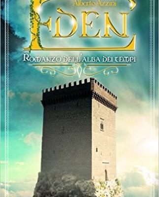 Eden. Romanzo dell'alba dei tempi di Alberto Azzini | Disponibile in libreria dall'11 gennaio
