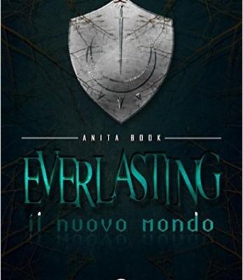 Everlasting. Il nuovo mondo di Anita Book | Disponibile in libreria dal 7 dicembre
