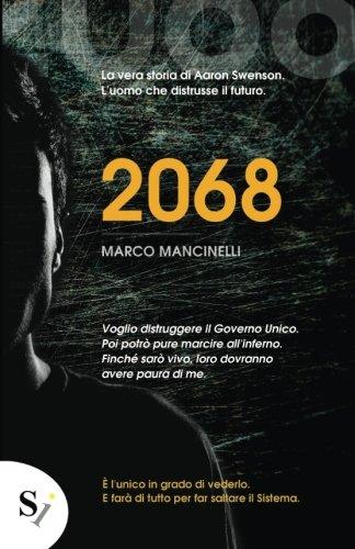 2068 L'uomo che Distrusse il Futuro - Marco Mancinelli - Lande Incantate