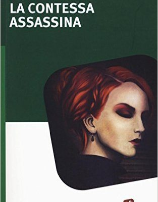 La contessa assassina di Pina Varriale | Disponibile in libreria dal 26 gennaio