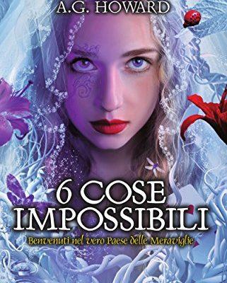 6 cose impossibili (Il mio splendido migliore amico Vol. 4) di A.G. Howard | In ebook dal 2 febbraio