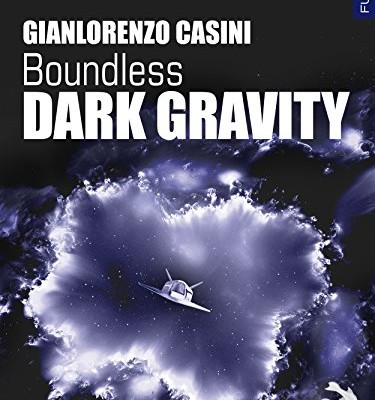 Boundless. Dark Gravity di Gianlorenzo Casini | Disponibile in Ebook dal 18 gennaio