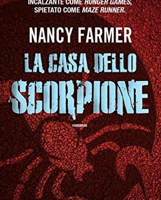 La casa dello scorpione di Nancy Farmer | Disponibile in libreria dal 26 gennaio