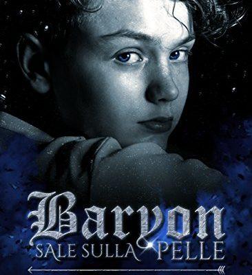 Baryon: Sale sulla Pelle (La Ballata del Regno Vol. 0) di Isabella Ciampa | In ebook dal 15 febbraio