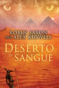 Deserto di sangue - Sanguis Noctis Vol. 2 - Robin Saxon e Alex Kidwell - Lande Incantate