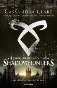 Le cronache dell'Accademia Shadowhunters - Cassandra Clare - Lande Incantate