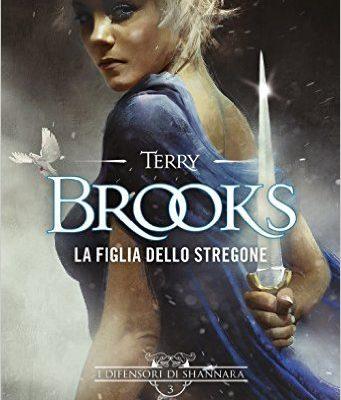 La figlia dello stregone di Terry Brooks | Disponibile in libreria dal 14 marzo