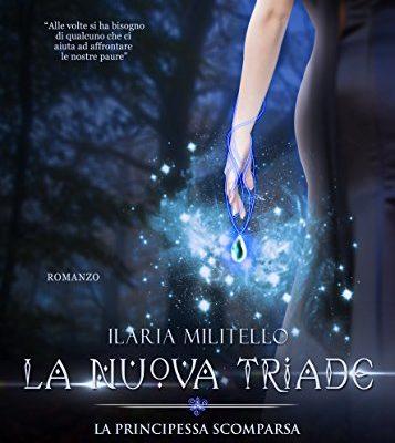 La Nuova Triade (Vol 2): La Principessa Scomparsa di Ilaria Militello | In ebook dall'1 marzo