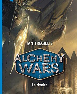 Alchemy Wars – 2 La rivolta di Ian Tregillis | Disponibile in libreria dal 7 marzo